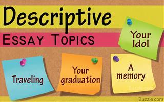 Descriptive essay topics for students