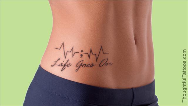 Life goes on semicolon tattoo